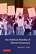 The Political Morality of Liberal Democracy