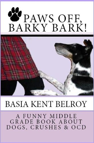 PAWS OFF, BARKY BARK! A Funny Middle Grade Book about Dogs, Crushes, and OCD