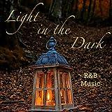 Light in the Dark R&B Music