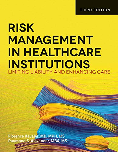 Compare Textbook Prices for Risk Management in Health Care Institutions: Limiting Liability and Enhancing Care 3rd Edition ISBN 9781449645656 by Kavaler, Florence,Alexander, Raymond S.