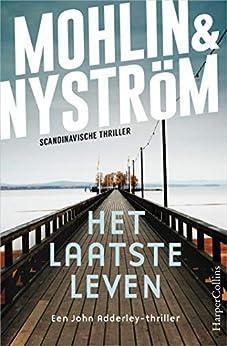 Het laatste leven van [Peter Mohlin, Peter Nyström, Corry van Bree]