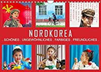 NORDKOREA - SCHOeNES UNGEWOeHNLICHES FARBIGES FREUNDLICHES (Wandkalender 2022 DIN A4 quer): Nordkoreas interessante Sonnenseiten. (Monatskalender, 14 Seiten )