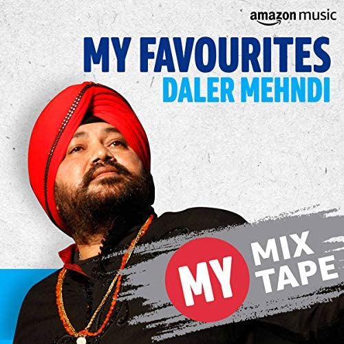 Curated by Daler Mehndi