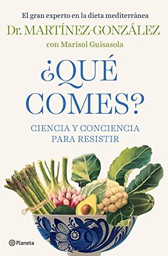 ¿Qué comes?: Ciencia y conciencia para resistir (No Ficción) (Spanish Edition)