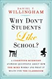 Why Don't Students Like School?: A Cognitive Scientist Answers Questions About How the Mind Works and What It Means for the Classroom (English Edition)