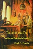 The Stories Jesus Told: Teaching and Preaching the Parables