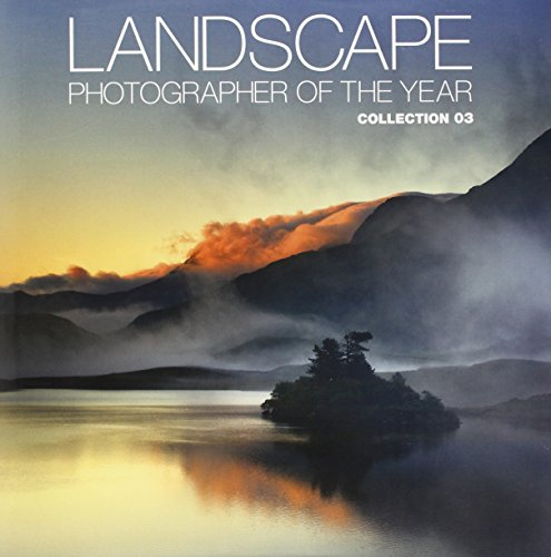 Landscape Photographer of the Year Collection 3: Collection 03