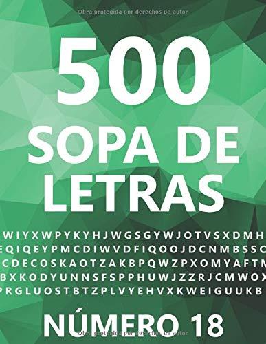 500 Sopa De Letras, Número 18: 500 Juegos, Para Adultos, Letra Grande