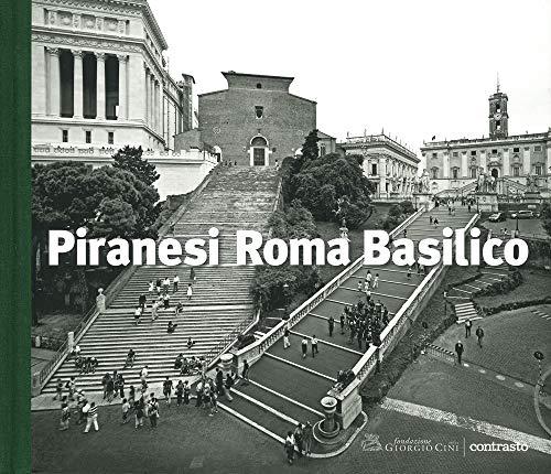 Piranesi Roma Basilico. Ediz. illustrata