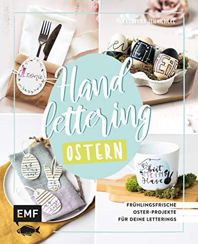 Handlettering Ostern: Frühlingsfrische Oster-Projekte für deine Letterings (German Edition)