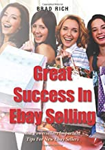 Great Success In Ebay Selling: The Powersellers Important Tips For New Ebay Sellers