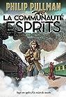 La trilogie de la poussière, tome 2 : La communauté des esprits par Pullman