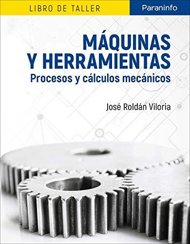 Máquinas y herramientas. Procesos y cálculos mecánicos: Libro de taller