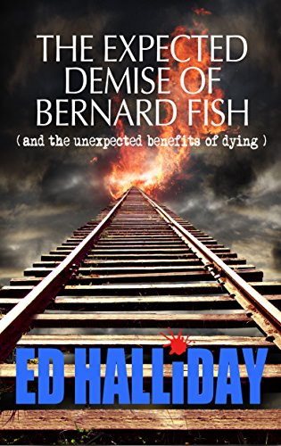 Book: The expected demise of Bernard Fish by Ed Halliday