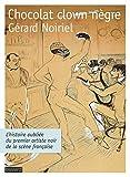 CHOCOLAT CLOWN NEGRE - L'histoire oubliée du premier artiste noir de la scène