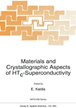 Materials and Crystallographic Aspects of HTc-Superconductivity (NATO Science Series E: (closed))