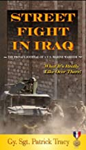 Street Fight in Iraq: What It's Really Like Over There (Valor in Combat Series)
