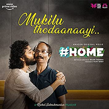 "Mukilu Thodaanaayi (From ""Home"")"
