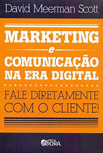 Marketing e comunicação na era digital: Fale diretamente com o cliente!