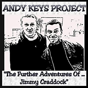 THE FURTHER ADVENTURES OF JIMMY CRADDOCK