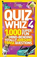 National Geographic Kids Quiz Whiz 4: 1,000 Super Fun Mind-bending Totally Awesome Trivia Questions by National Geographic Kids(2014-08-05)