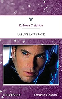 Lazlo's Last Stand (Mission: Impassioned Book 6) by [Kathleen Creighton]