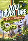 Vivez l'Aventure : Le dragon et le mont Brûlesang par Wendling