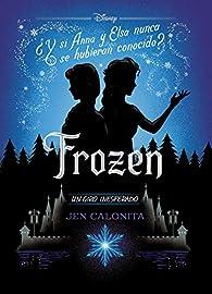 Frozen. Un giro inesperado: Narrativa par  Disney