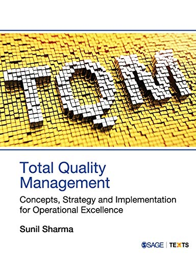 Compare Textbook Prices for Total Quality Management: Concepts, Strategy and Implementation for Operational Excellence First Edition ISBN 9789352805129 by Sharma, Sunil