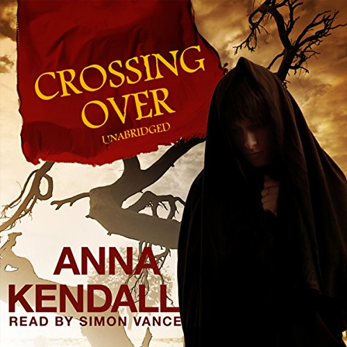 Crossing Over                   By:                                                                                                                                 Anna Kendall                               Narrated by:                                                                                                                                 Simon Vance                      Length: 9 hrs and 32 mins     20 ratings     Overall 3.2