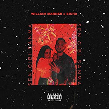 Sen Gibi Sanma (feat. William Marner)