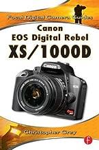 Canon EOS Digital Rebel XS/1000D: Focal Digital Camera Guides
