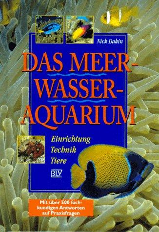 Das Meerwasser-Aquarium: Einrichtung, Technik, Tiere, mit über 500 fachkundigen Ántworten auf Praxisfragen.
