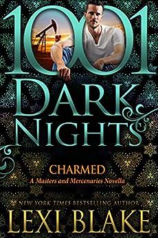Charmed: A Masters and Mercenaries Novella by [Lexi Blake]