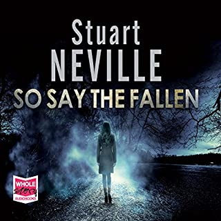 So Say the Fallen                   By:                                                                                                                                 Stuart Neville                               Narrated by:                                                                                                                                 Deirdre O'Connell                      Length: 10 hrs and 32 mins     11 ratings     Overall 4.2