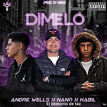 Dímelo (feat. Andre Wells & Kabil)
