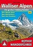 Walliser Alpen. Die großen Trekking-Runden: Tour Monte Rosa - Tour Matterhorn - Tour des Combins. Mit GPS-Daten