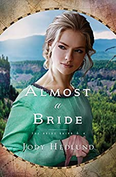 Almost a Bride (The Bride Ships Book 4) by [Jody Hedlund]