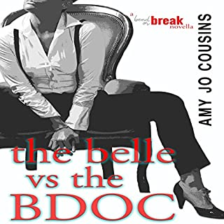 The Belle vs. the BDOC     A Bend or Break Novella              By:                                                                                                                                 Amy Jo Cousins                               Narrated by:                                                                                                                                 J.A. Rock                      Length: 2 hrs and 24 mins     11 ratings     Overall 4.3
