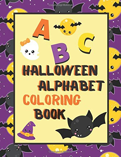 Halloween Alphabet Coloring Book: An ABC Halloween Activity Coloring Book for Toddlers and Preschoolers to Learn English Alphabet, Cute and Simple, Single-sided printing for More Fun!
