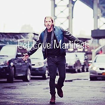 Let Love Manifest