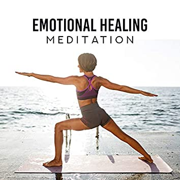 Emotional Healing Meditation - Soothing Wounds, Spiritual and Physical Pain, Effects of Excessive Stress, Liberating from Negative Thoughts, Feelings and Emotions