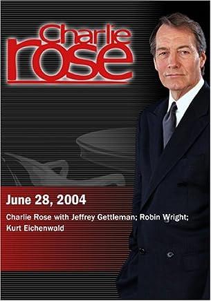 Charlie Rose with Jeffrey Gettleman; Robin Wright; Kurt Eichenwald  (June 28, 2004)
