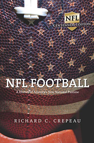NFL Football: A History of America's New National Pastime (Sport and Society) (English Edition)
