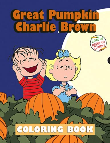 Great Pumpkin Charlie Brown Coloring Book: Awesome Pumpkin Charlie Brown Coloring Book for Adults And Kids Relaxation
