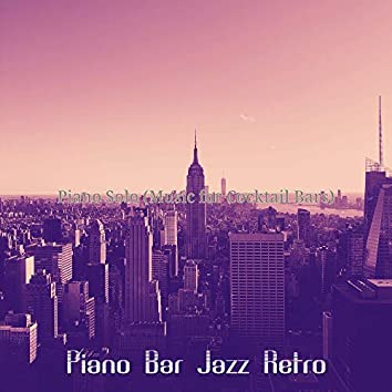 Piano Solo (Music for Cocktail Bars)