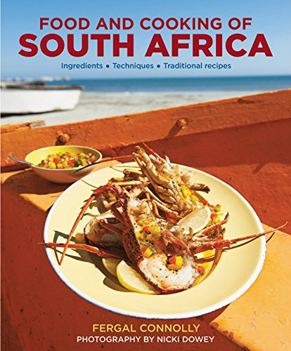 Food and Cooking of South Africa: Ingredients, Techniques, Traditional Recipes