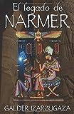 El legado de Narmer (Spanish Edition)