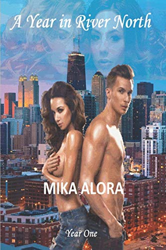 A Year in River North: Year One | A steamy, romantic and temptation filled journey of the sexy young owners of Chicago's hottest nightclub | Short Read Story 1 of 4