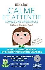 Calme et attentif comme une grenouille + CD d'Eline Snel